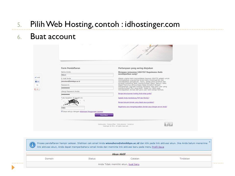 5. Pilih Web Hosting, contoh : idhostinger.com 6. Buat account