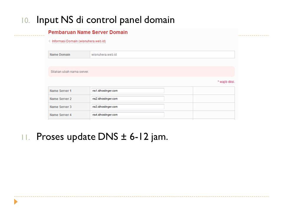 10. Input NS di control panel domain 11. Proses update DNS ± 6-12 jam.