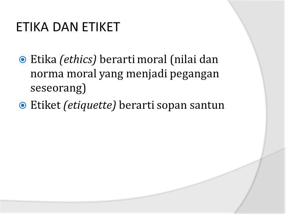 Persamaan etika dan etiket 1.