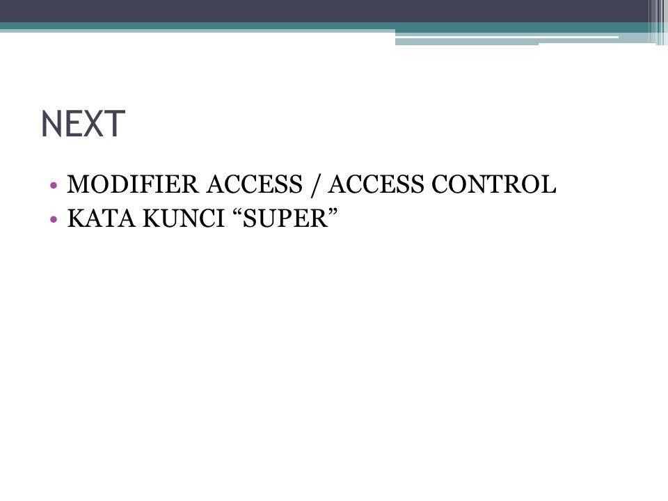 "NEXT MODIFIER ACCESS / ACCESS CONTROL KATA KUNCI ""SUPER"""