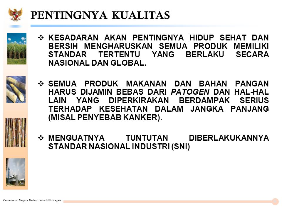 Kementerian Negara Badan Usaha Milik Negara PENTINGNYA KUALITAS  KESADARAN AKAN PENTINGNYA HIDUP SEHAT DAN BERSIH MENGHARUSKAN SEMUA PRODUK MEMILIKI