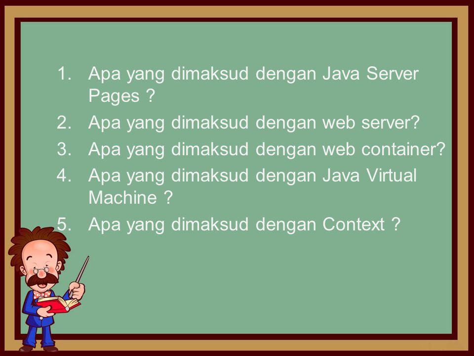 Dasar JSP (Java Server Pages) JSP adalah suatu teknologi web berbasis bahasa pemrograman Java dan berjalan di Platform Java Java Server Pages (JSP) adalah bahasa scripting untuk web programming yang bersifat server side seperti halnya PHP dan ASP.