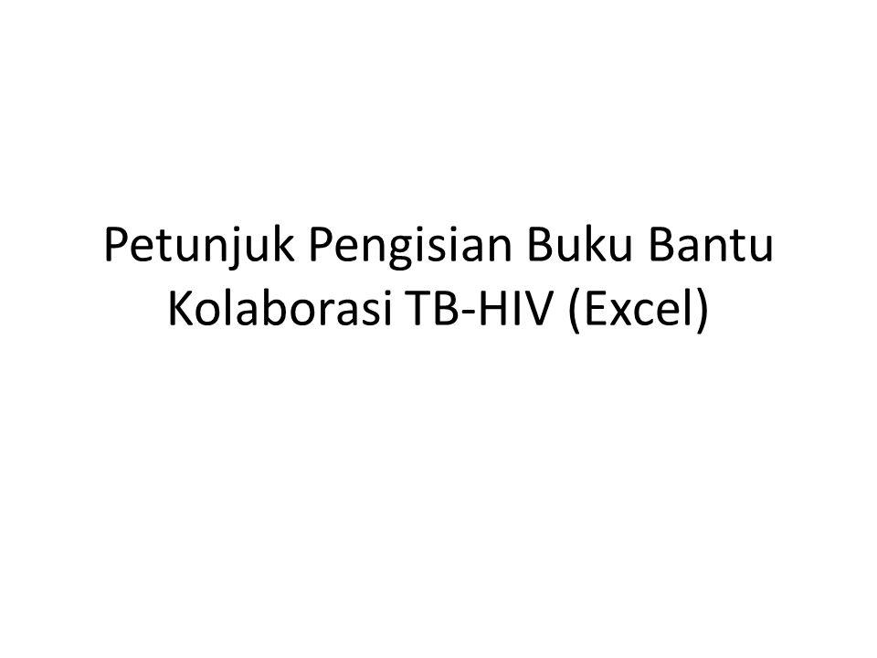 Buku Bantu DUA versi: – Microsoft Excel 2003 Buku Bantu TB HIV 2.xls – Microsoft Excel 2007 ke atas Buku Bantu TB HIV 2.xlsx