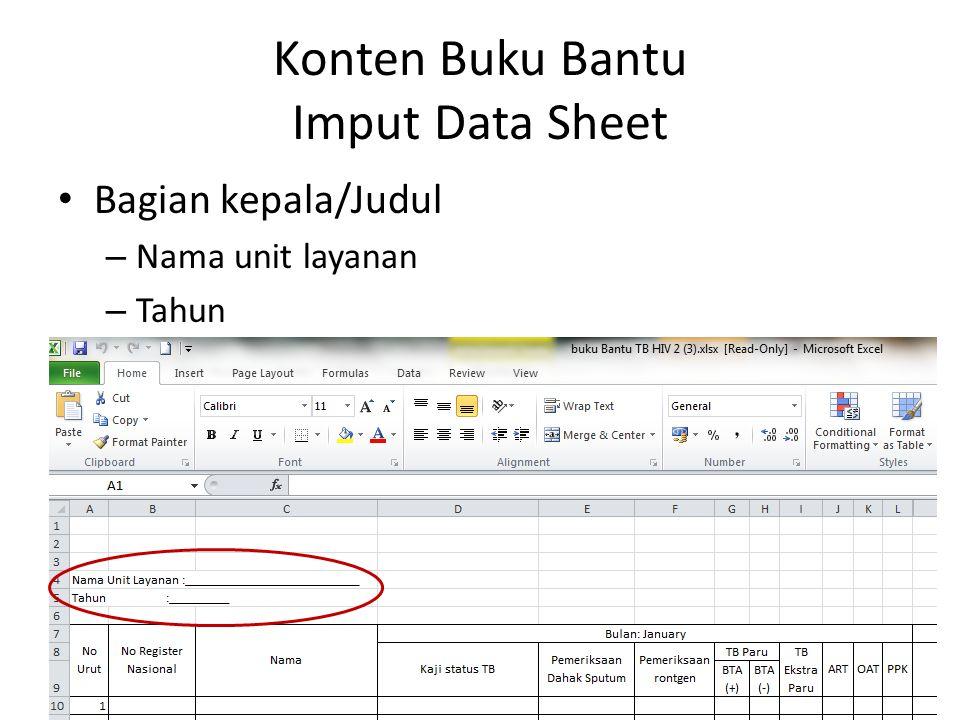 Konten Buku Bantu Imput Data Sheet Bagian kepala/Judul – Nama unit layanan – Tahun