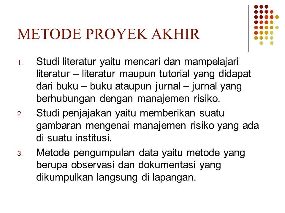 METODE PROYEK AKHIR 1. Studi literatur yaitu mencari dan mampelajari literatur – literatur maupun tutorial yang didapat dari buku – buku ataupun jurna