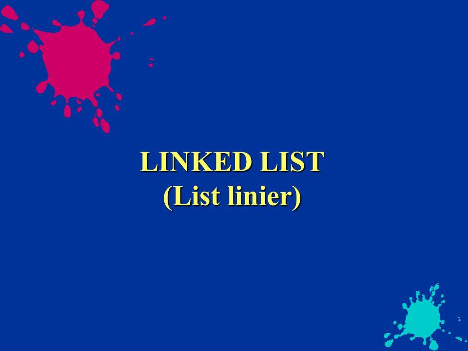 Definisi Linked list adalah sekumpulan komponen yangsaling berhubungan (berantai) secara berurutan dengan bantuan pointer data Nulldata Simpul / node Link