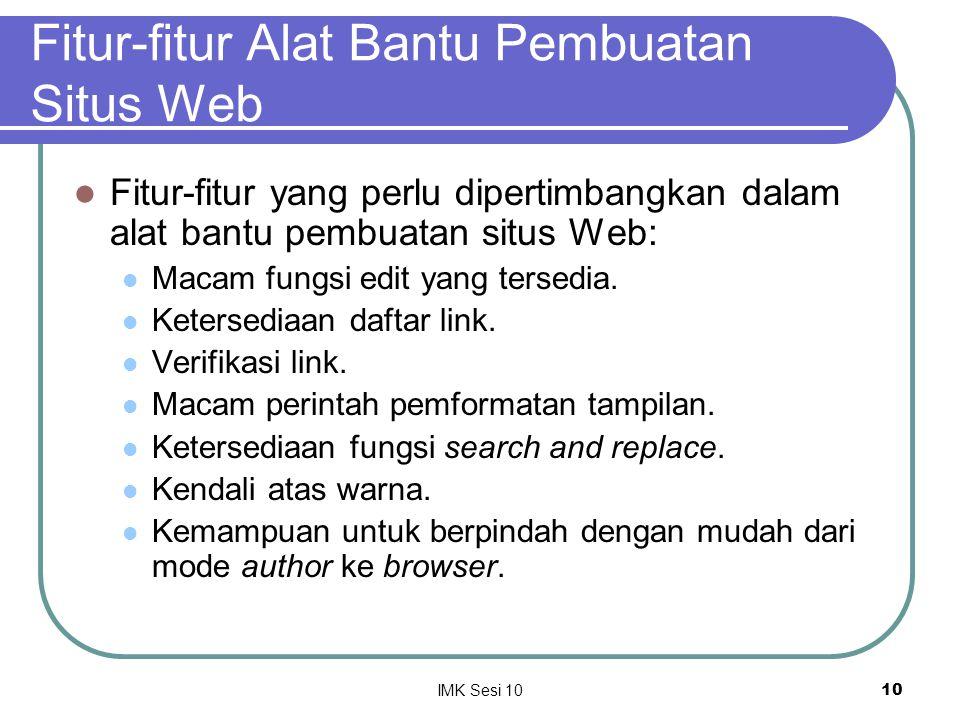 IMK Sesi 1010 Fitur-fitur Alat Bantu Pembuatan Situs Web Fitur-fitur yang perlu dipertimbangkan dalam alat bantu pembuatan situs Web: Macam fungsi edi