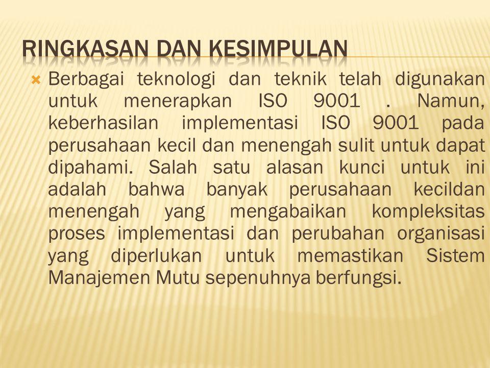  Berbagai teknologi dan teknik telah digunakan untuk menerapkan ISO 9001.