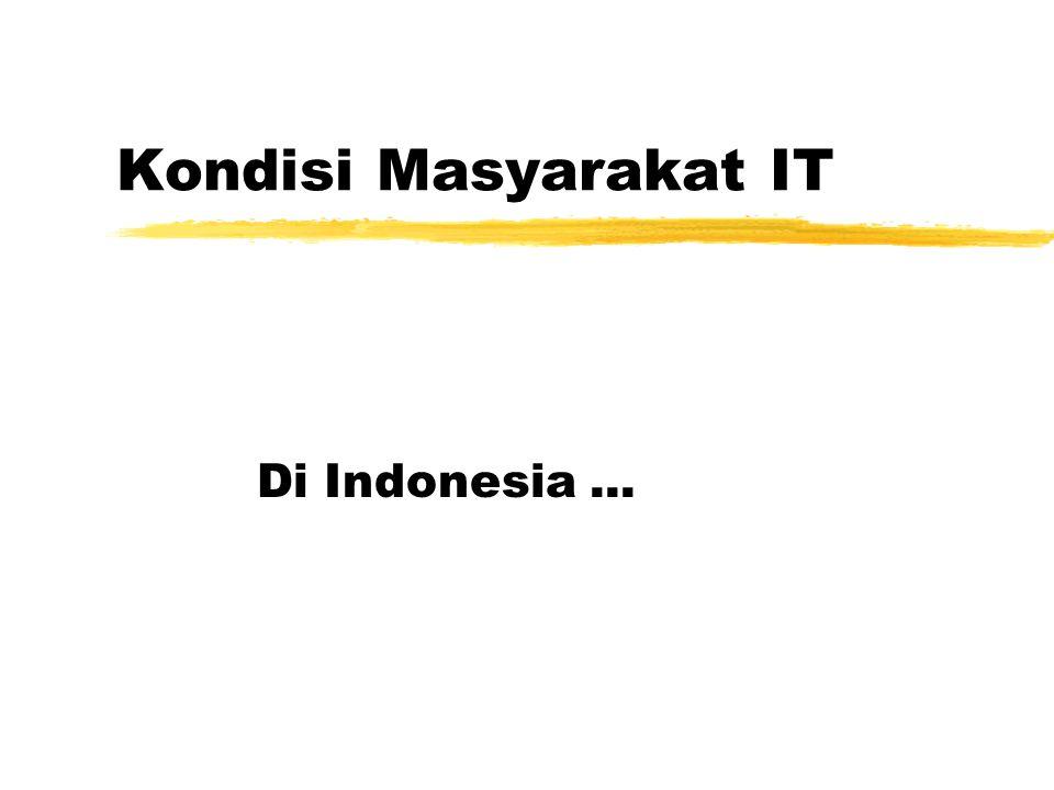 Kondisi Masyarakat IT Di Indonesia...