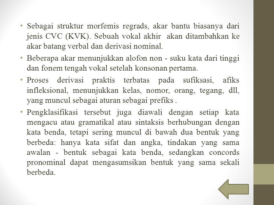Sebagai struktur morfemis regrads, akar bantu biasanya dari jenis CVC (KVK).