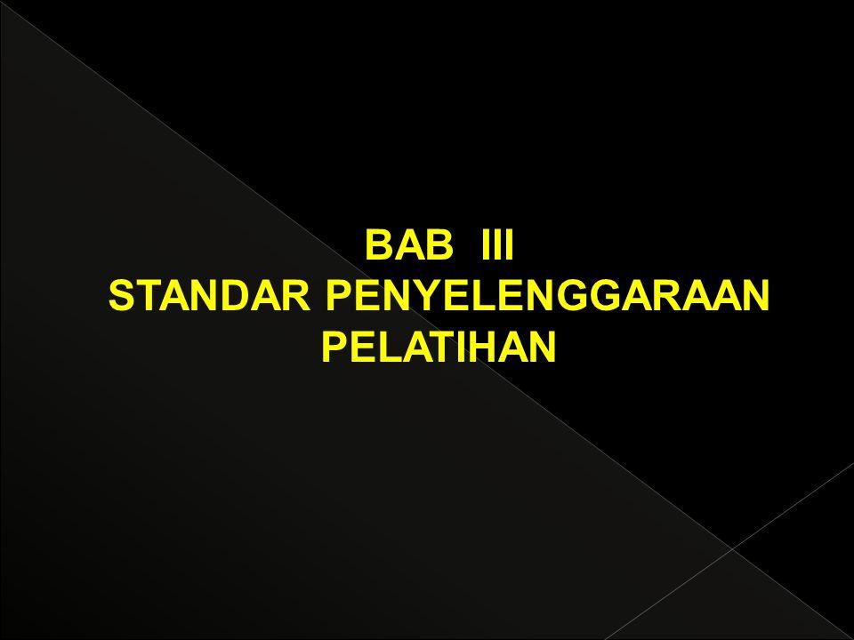 BAB III STANDAR PENYELENGGARAAN PELATIHAN