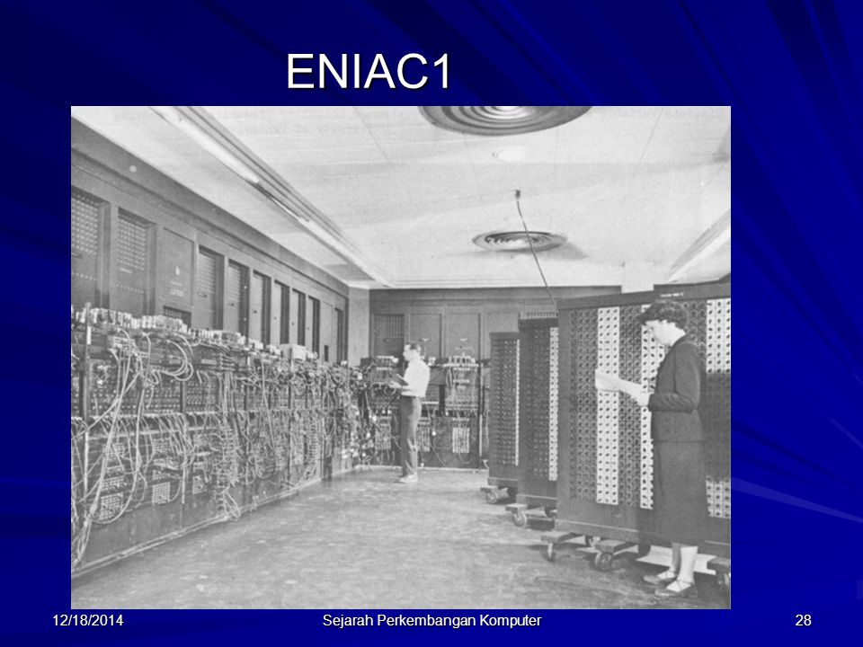 12/18/2014 Sejarah Perkembangan Komputer 28 ENIAC1