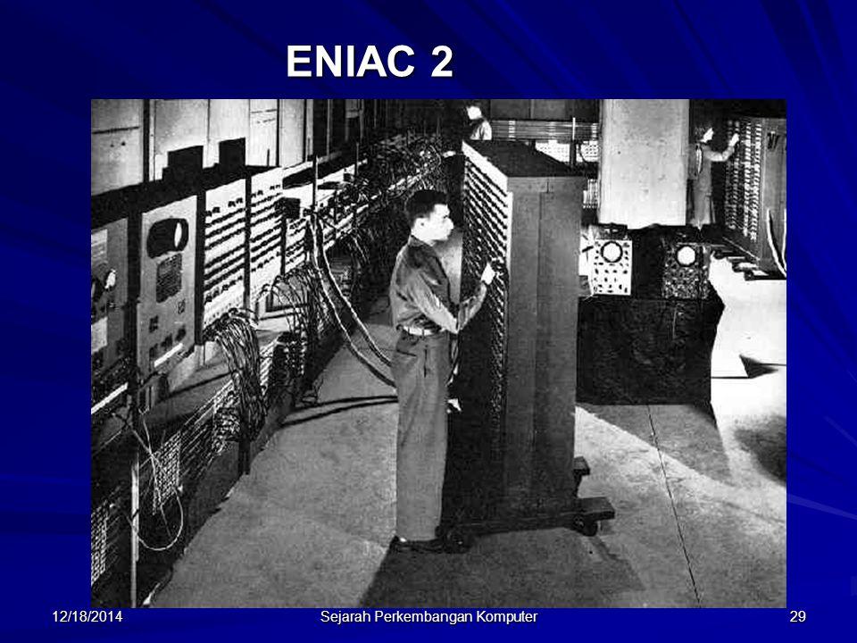 12/18/2014 Sejarah Perkembangan Komputer 29 ENIAC 2