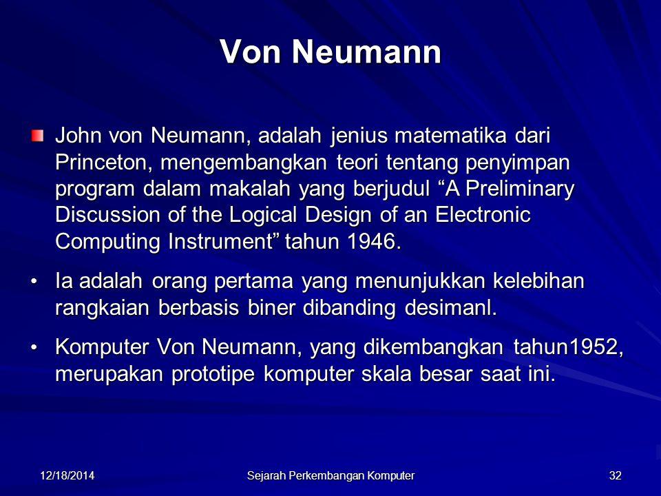 12/18/2014 Sejarah Perkembangan Komputer 33 Van Neumann