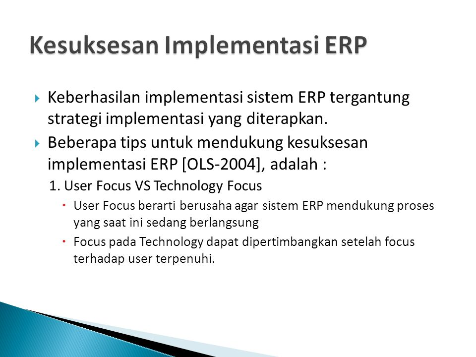  Keberhasilan implementasi sistem ERP tergantung strategi implementasi yang diterapkan.