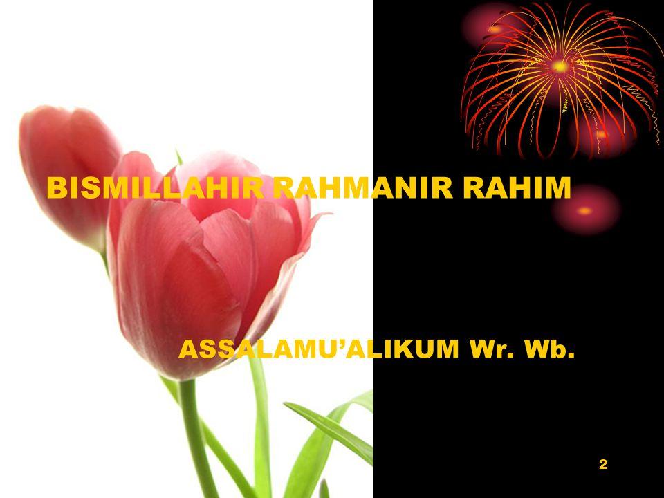 2 BISMILLAHIR RAHMANIR RAHIM ASSALAMU'ALIKUM Wr. Wb.