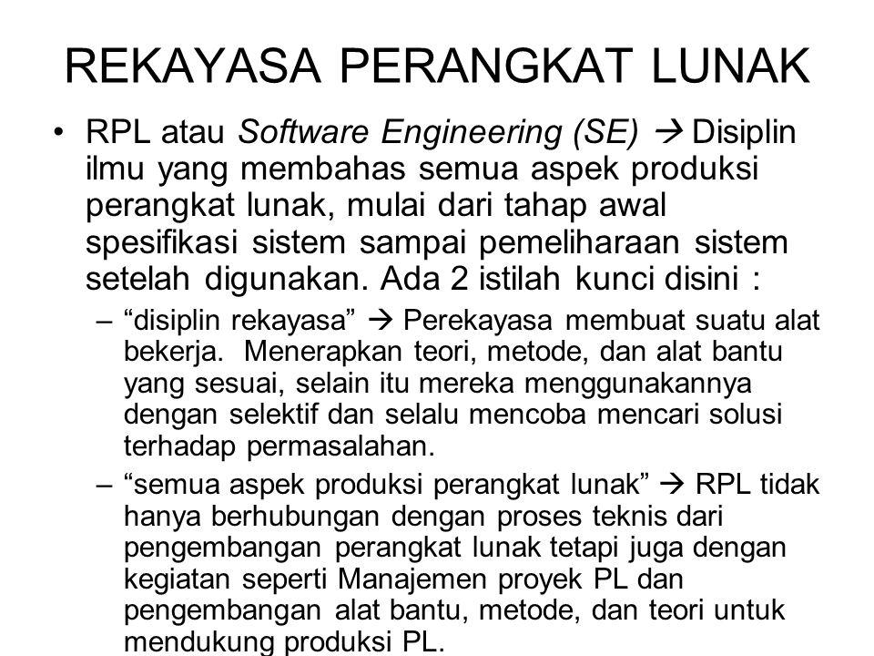 Atribut-atribut PL yang baik Perangkat Lunak seharusnya memberikan user kebutuhan fungsionalitas dan kinerja yang : 1.Dapat dipelihara (Maintanability)  PL harus dapat memenuhi perubahan kebutuhan user.