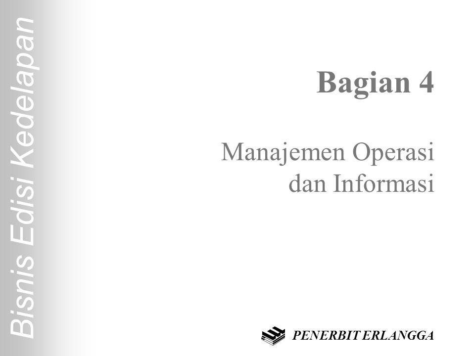 Bagian 4 Manajemen Operasi dan Informasi Bisnis Edisi Kedelapan PENERBIT ERLANGGA