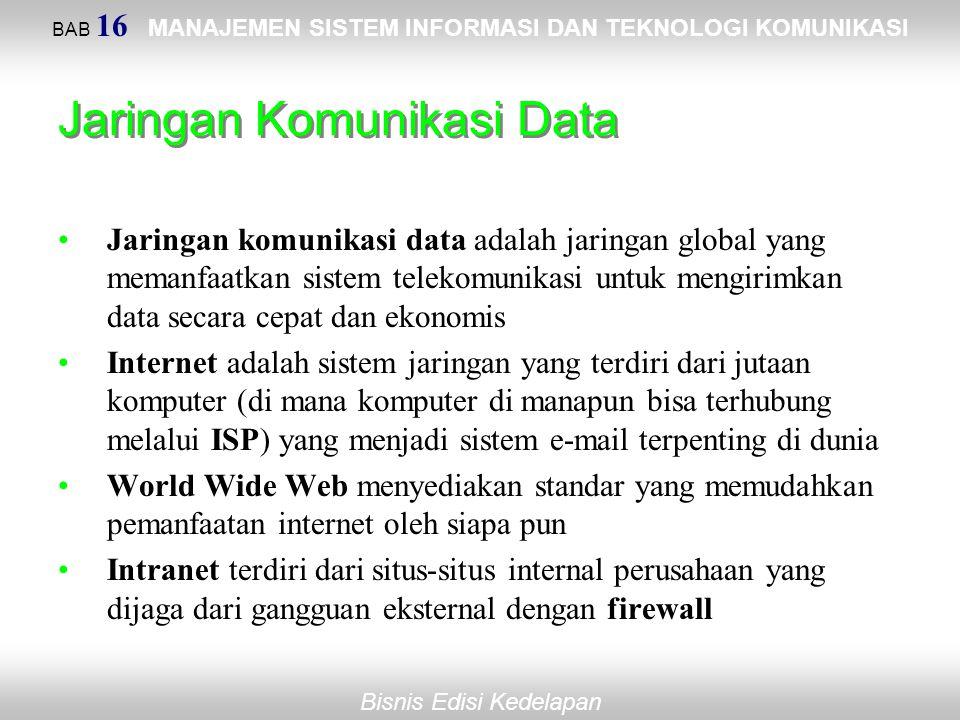 Bisnis Edisi Kedelapan Jaringan Komunikasi Data Jaringan komunikasi data adalah jaringan global yang memanfaatkan sistem telekomunikasi untuk mengirim