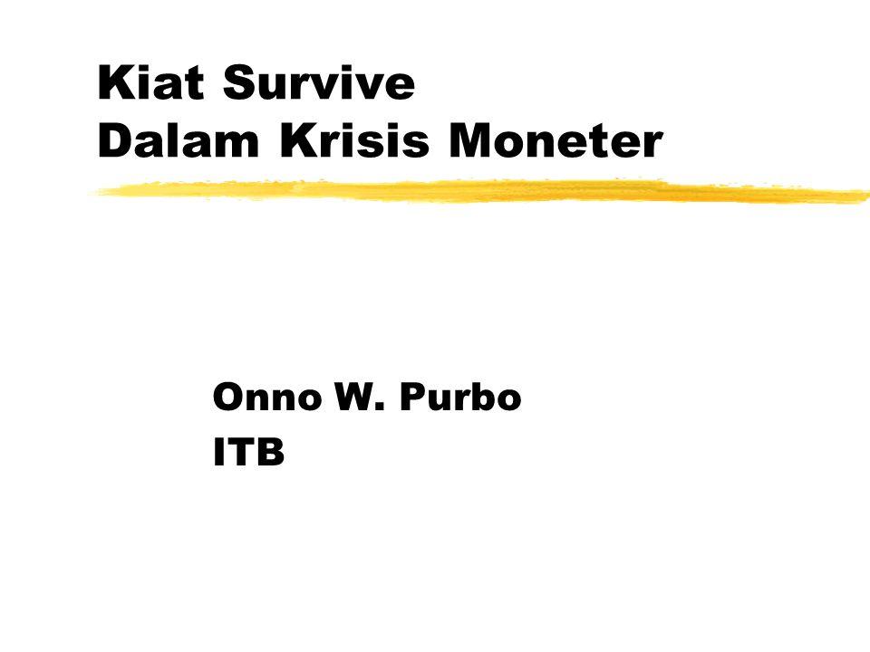Kiat Survive Dalam Krisis Moneter Onno W. Purbo ITB
