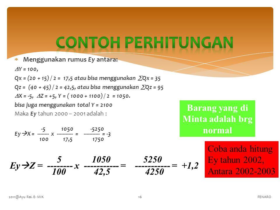  Menggunakan rumus Ey antara:  Y = 100, Qx = (20 + 15) / 2 = 17,5 atau bisa menggunakan  Qx = 35 Qz = (40 + 45) / 2 = 42,5, atau bisa menggunakan  Qz = 95  X = -5,  Z = +5, Y = ( 1000 + 1100) / 2 = 1050.