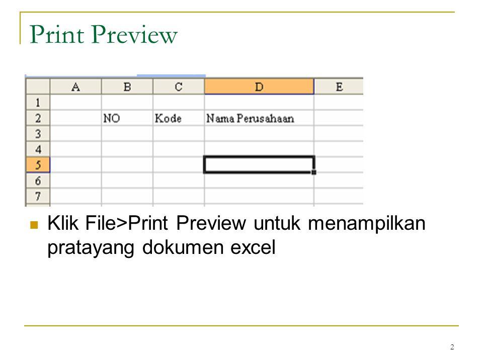 2 Print Preview Klik File>Print Preview untuk menampilkan pratayang dokumen excel