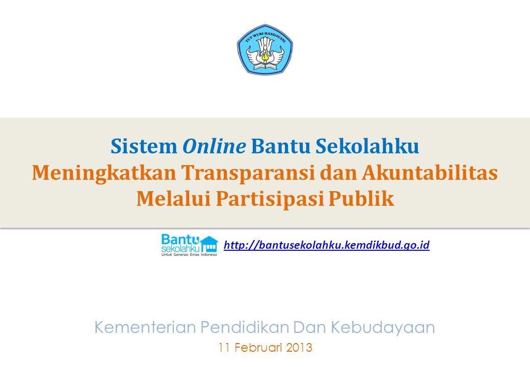 1 Sistem Online Bantu Sekolahku Meningkatkan Transparansi dan Akuntabilitas Melalui Partisipasi Publik 1 Kementerian Pendidikan Dan Kebudayaan 11 Febr