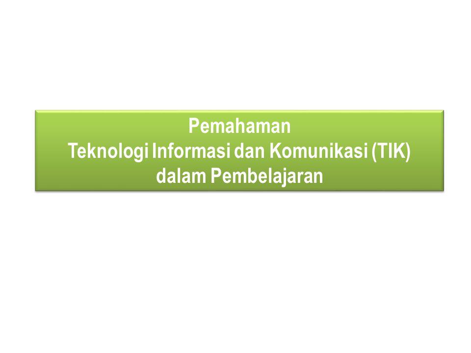 Kegiatan Belajar-1 Konvensional Tradisional Mutakhir/ Sophisticated Pengertian TIK Pemahaman Teknologi Informasi dan Komunikasi (TIK) dalam Pembelajaran
