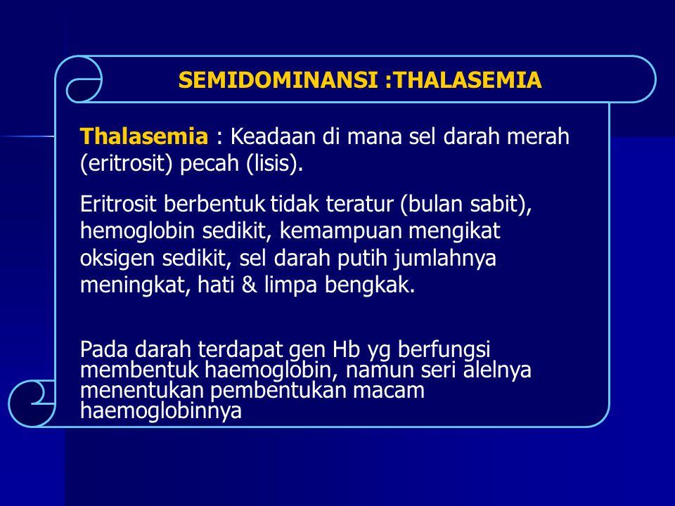 Thalasemia : Keadaan di mana sel darah merah (eritrosit) pecah (lisis). Eritrosit berbentuk tidak teratur (bulan sabit), hemoglobin sedikit, kemampuan