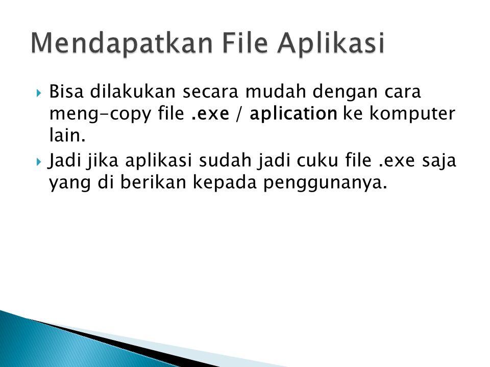  Bisa dilakukan secara mudah dengan cara meng-copy file.exe / aplication ke komputer lain.  Jadi jika aplikasi sudah jadi cuku file.exe saja yang di