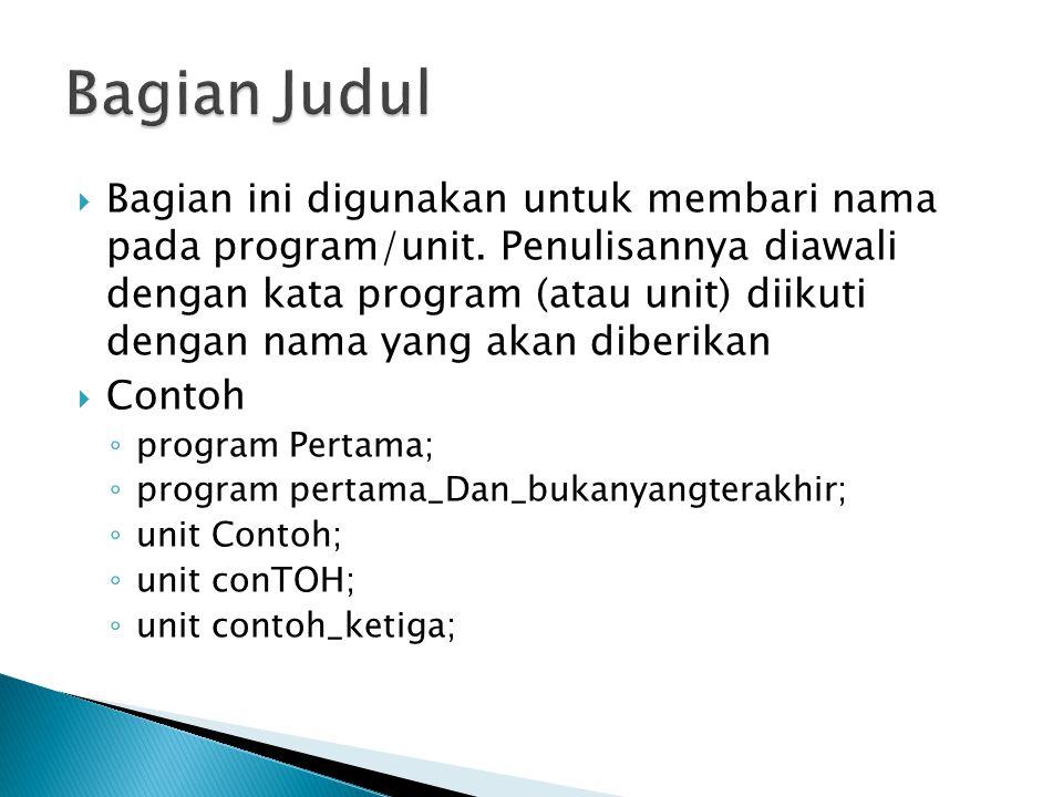  Bagian ini digunakan untuk membari nama pada program/unit. Penulisannya diawali dengan kata program (atau unit) diikuti dengan nama yang akan diberi