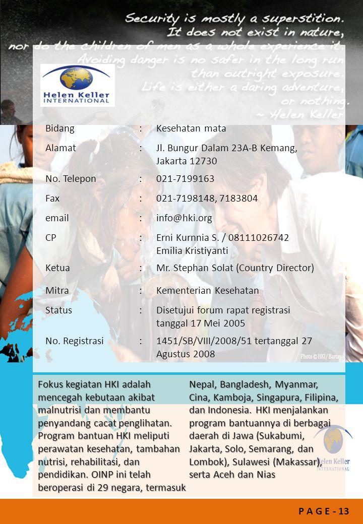 P A G E - 13 Bidang:Kesehatan mata Alamat:Jl. Bungur Dalam 23A-B Kemang, Jakarta 12730 No. Telepon:021-7199163 Fax:021-7198148, 7183804 email:info@hki