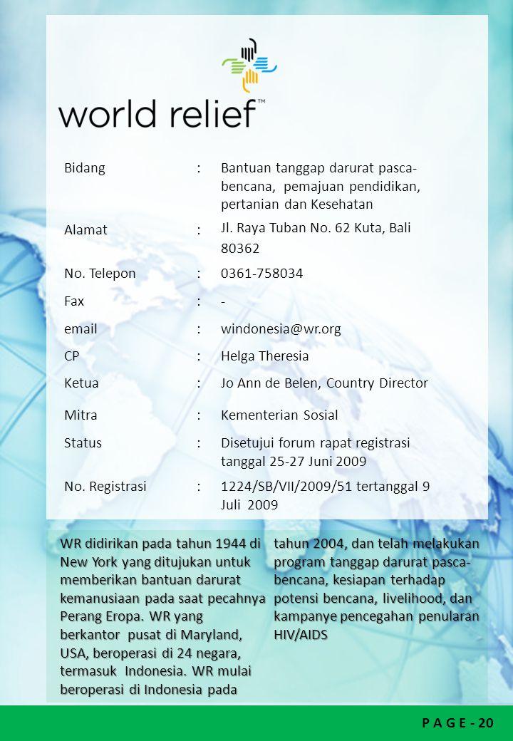 P A G E - 20 Bidang:Bantuan tanggap darurat pasca- bencana, pemajuan pendidikan, pertanian dan Kesehatan Alamat: Jl. Raya Tuban No. 62 Kuta, Bali 8036