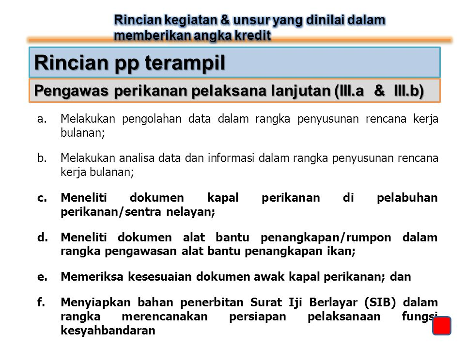 Rincian pp terampil a.Melakukan pengolahan data dalam rangka penyusunan rencana kerja bulanan; b.Melakukan analisa data dan informasi dalam rangka pen