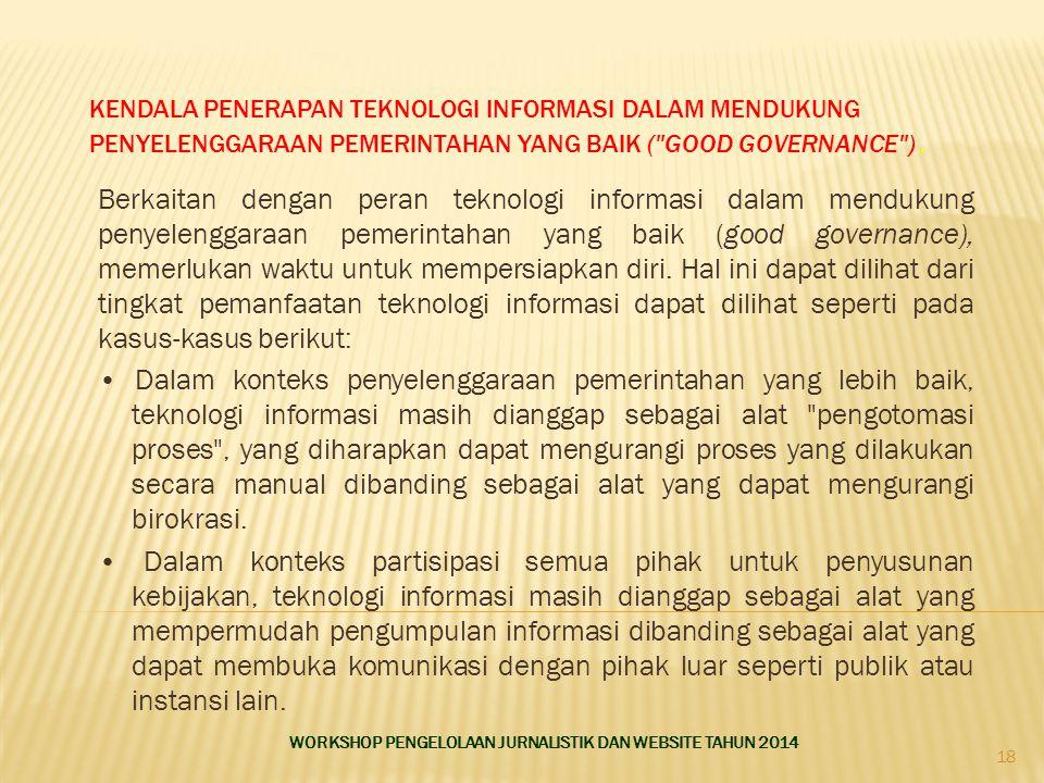 Berkaitan dengan peran teknologi informasi dalam mendukung penyelenggaraan pemerintahan yang baik (good governance), memerlukan waktu untuk mempersiapkan diri.