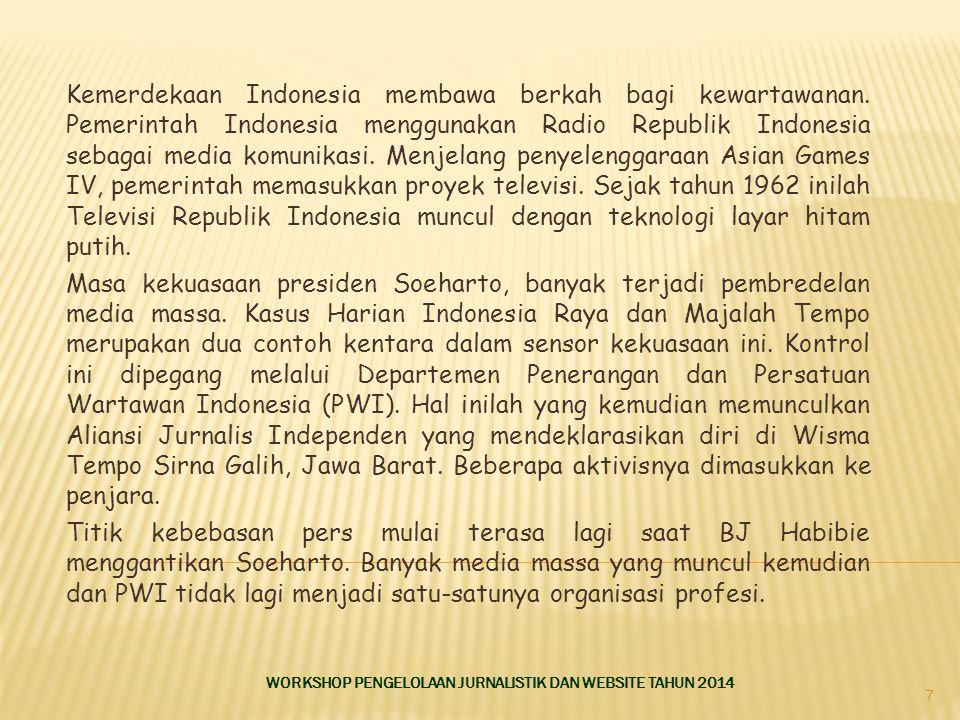 Kemerdekaan Indonesia membawa berkah bagi kewartawanan. Pemerintah Indonesia menggunakan Radio Republik Indonesia sebagai media komunikasi. Menjelang