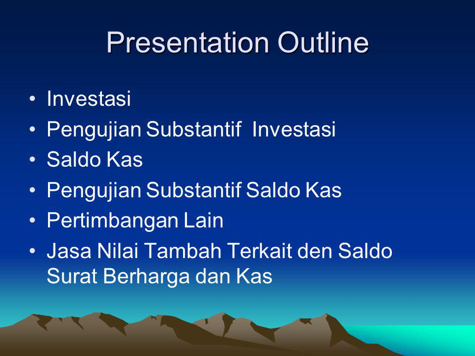 Dokumen dan catatam Sertifikat saham Sertifikat obligasi Bond indenture Broker's advice Broker's statement Books of original entry Investment subsidiary ledger
