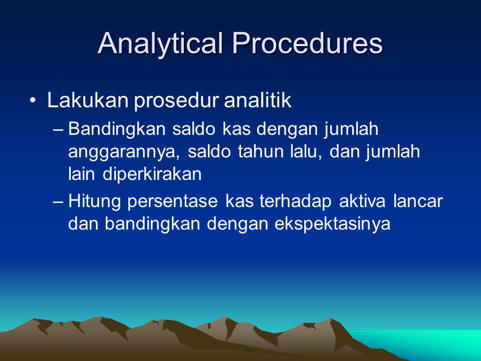 Initial Procedures Dapatkan pemahaman bisnis dan industri dan tentukan: –Pentingnya saldo dan transaksi kas bagi entitas –Kebijakan entitas untuk mera
