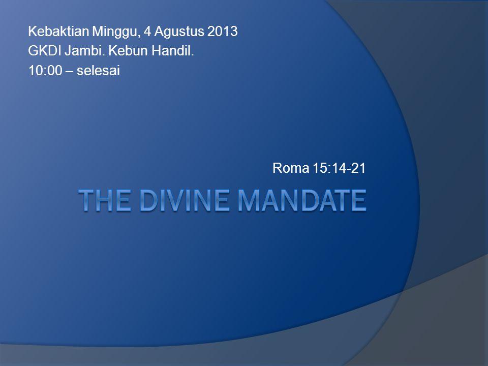 Kebaktian Minggu, 4 Agustus 2013 GKDI Jambi. Kebun Handil. 10:00 – selesai Roma 15:14-21