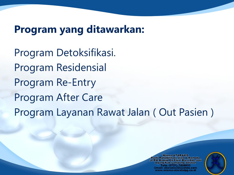 Program Detoksifikasi. Program Residensial Program Re-Entry Program After Care Program Layanan Rawat Jalan ( Out Pasien ) Program yang ditawarkan: