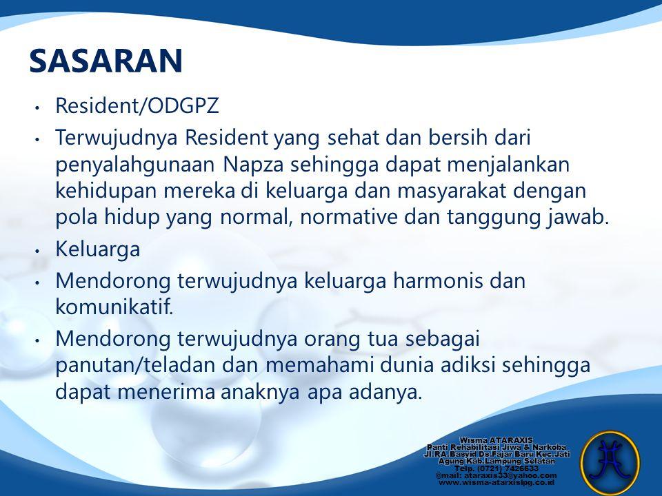 Resident/ODGPZ Terwujudnya Resident yang sehat dan bersih dari penyalahgunaan Napza sehingga dapat menjalankan kehidupan mereka di keluarga dan masyar