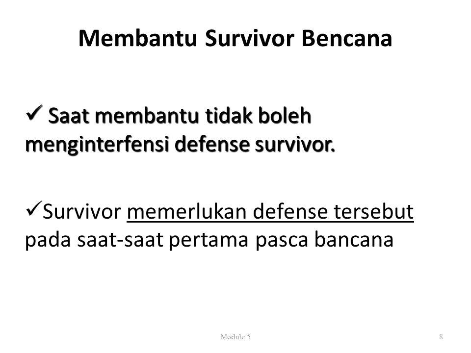 Membantu Survivor Bencana Saat membantu tidak boleh menginterfensi defense survivor.