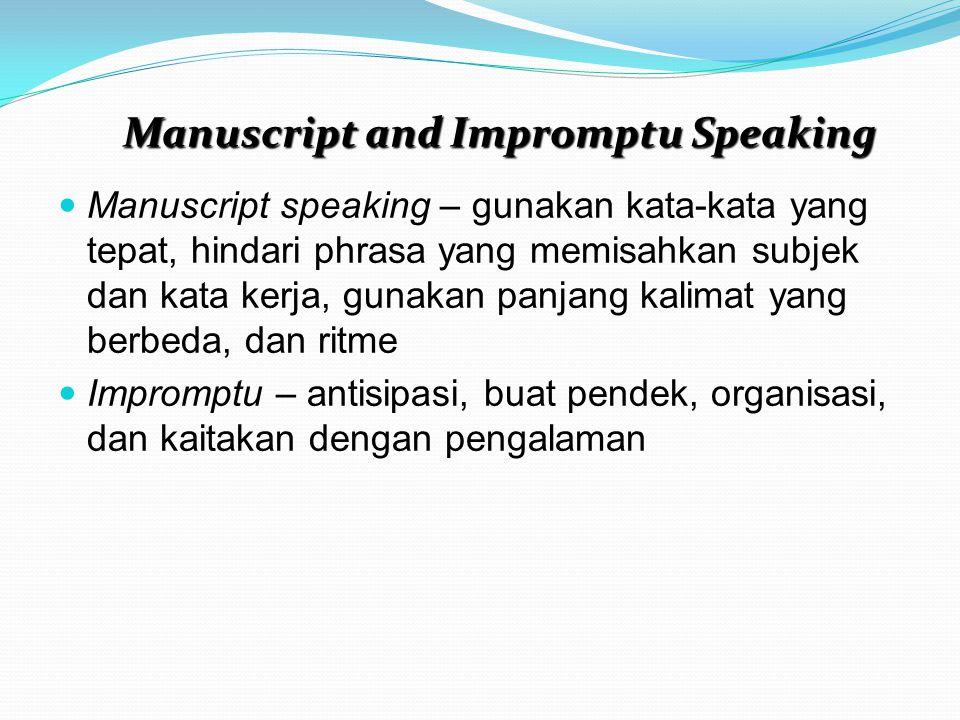 Manuscript speaking – gunakan kata-kata yang tepat, hindari phrasa yang memisahkan subjek dan kata kerja, gunakan panjang kalimat yang berbeda, dan ri
