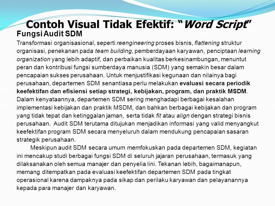 """Contoh Visual Tidak Efektif: """"Word Script"""" Fungsi Audit SDM Transformasi organisasional, seperti reengineering proses bisnis, flattening struktur orga"""