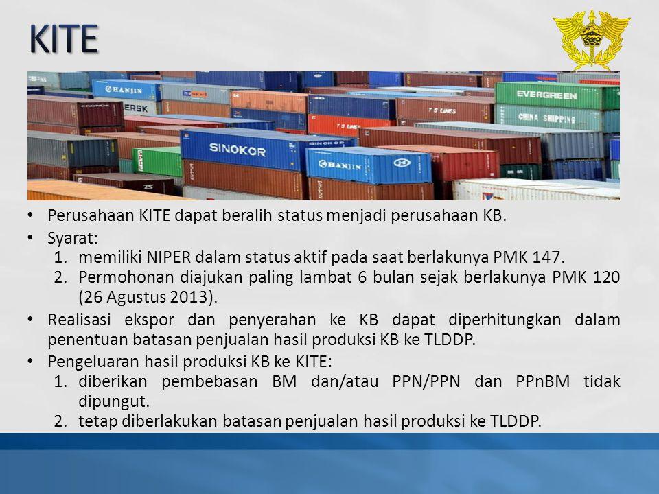 Perusahaan KITE dapat beralih status menjadi perusahaan KB. Syarat: 1.memiliki NIPER dalam status aktif pada saat berlakunya PMK 147. 2.Permohonan dia
