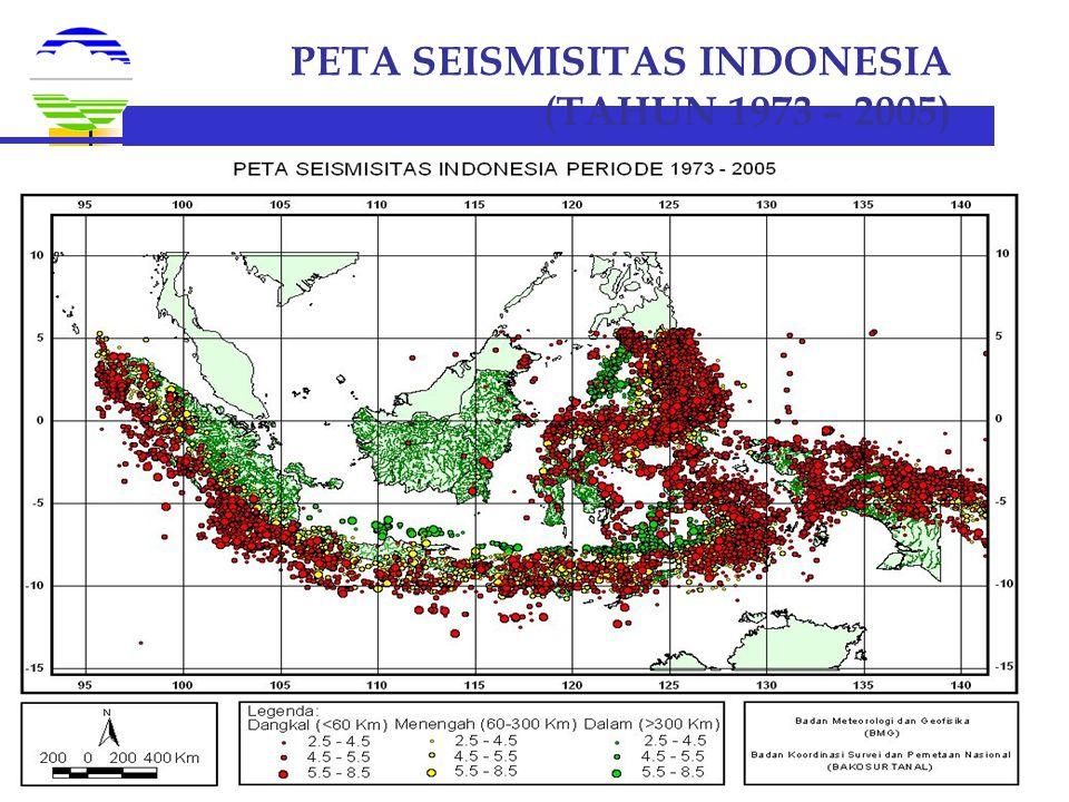 DEPUTI SISDATIN:/C/rizkita/TSUNAMI_WARNING_SYSTEM_ALL_indonesian_versi.ppt PETA SEISMISITAS INDONESIA (TAHUN 1973 – 2005)