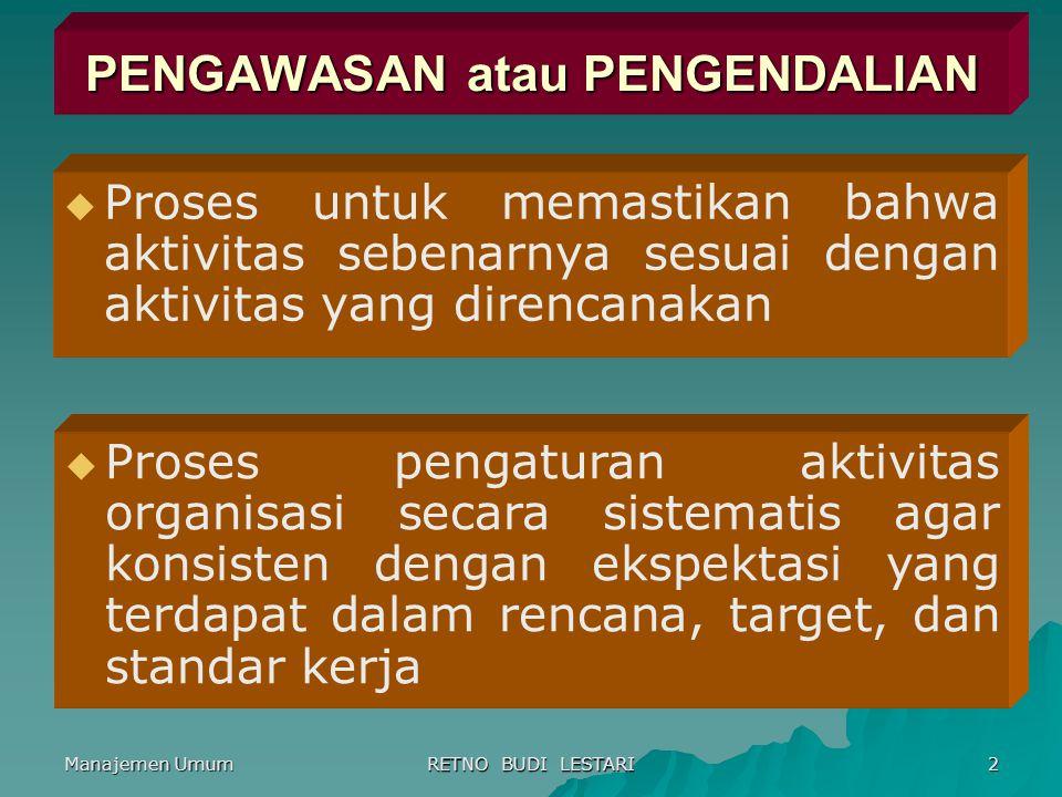 Manajemen Umum RETNO BUDI LESTARI 3 JENIS PENGENDALIAN ORGANISASI 1.