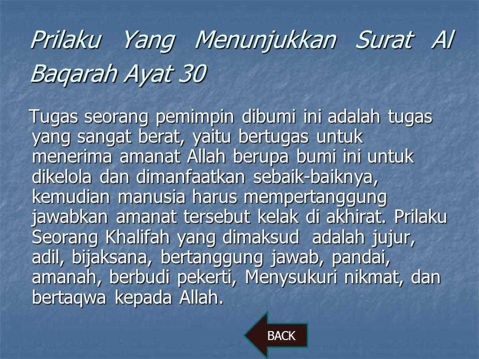 Kesimpulan Makna Surat Al Baqarah : 30 Allah memberitahukan kepada malaikat tentang rencana menciptakan khalifah (manusia) di muka bumi, yaitu adam Al