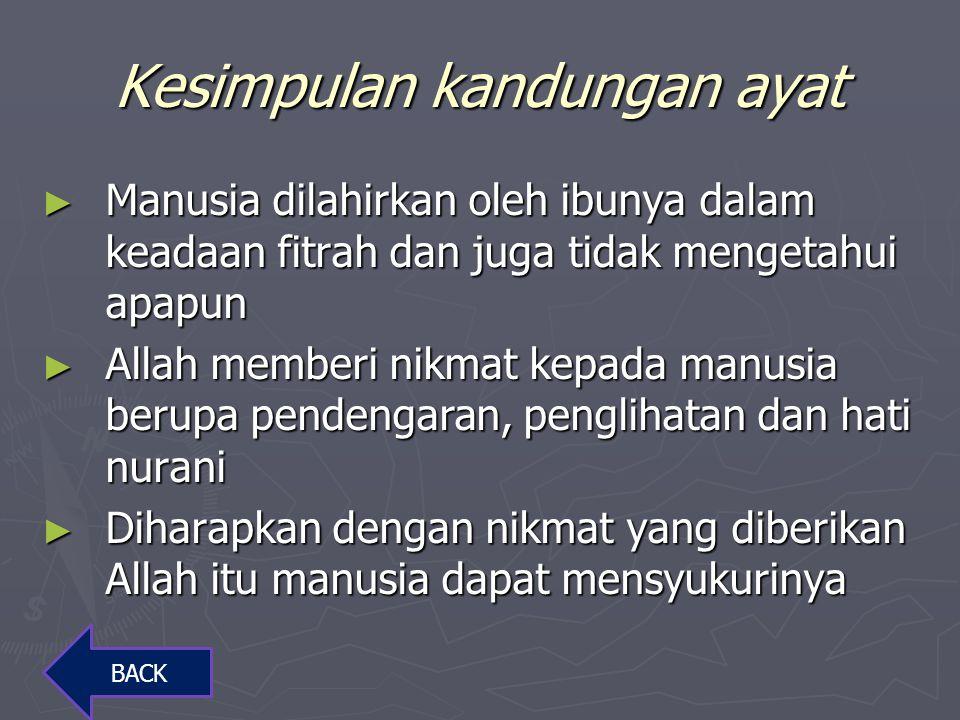 Penjelasan Surat An Nahl ayat 78 Salah satu proses penciptaan manusia yaitu proses kelahiran manusia ke dunia dari perut ibunya.Pada saat itu,manusia