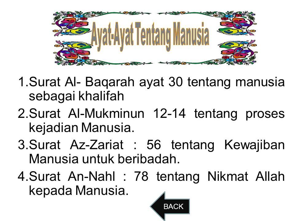 Indikator Pencapaian  Melafalkan dengan benar dan lancar QS Al baqarah;30, Al Mukminun ;12-14,Az- Zariyat;56 dan An Nahl : 78.  Menerapkan hukum bac